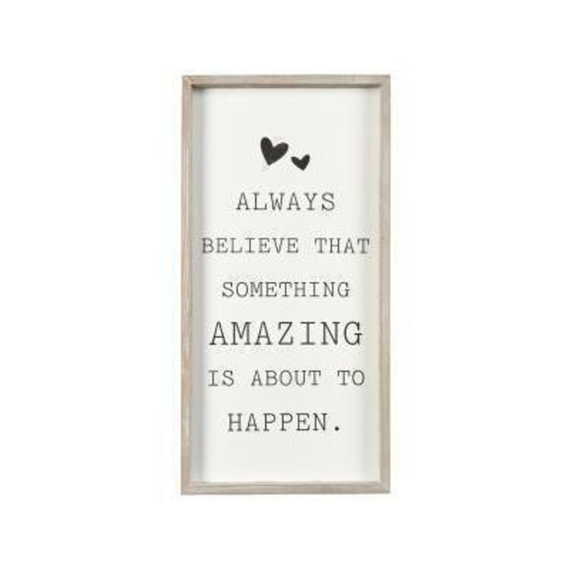 Framed Always believe that something amazing is about to happen sign designed by Transomnia