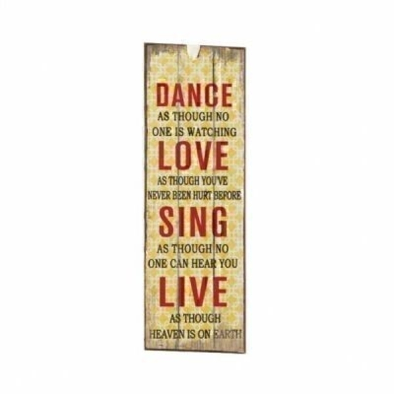 Dance Love Sign Mini Metal Sign by Heaven Sends. Mini tin sign - could also be used as a bookmark with the caption 'Dance as though no one is watching Love as though you've never been hurt before Sing as though no one can hear you Live as though Heaven is
