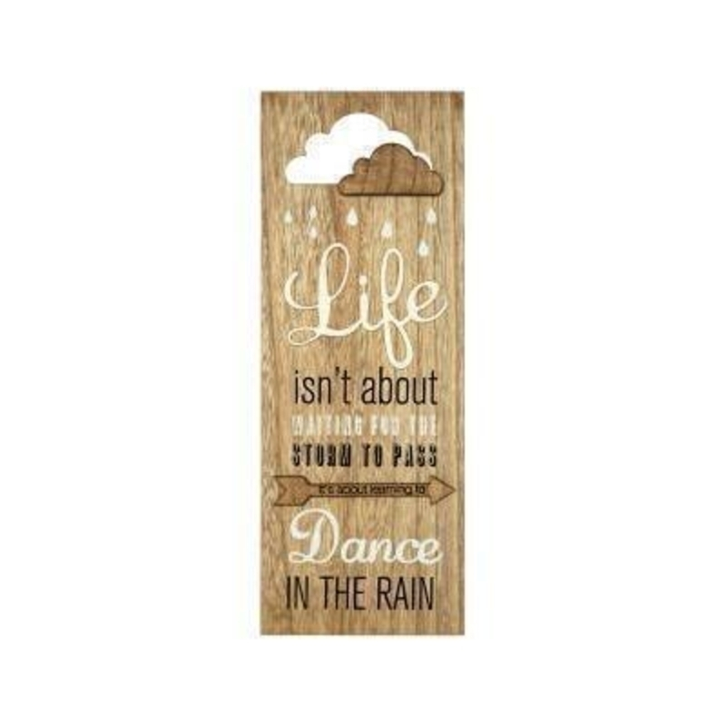 Large 3D wooden sign quoting life isnt about waiting for the storm to pass its about learning to dance in the rain designed by Transomnia