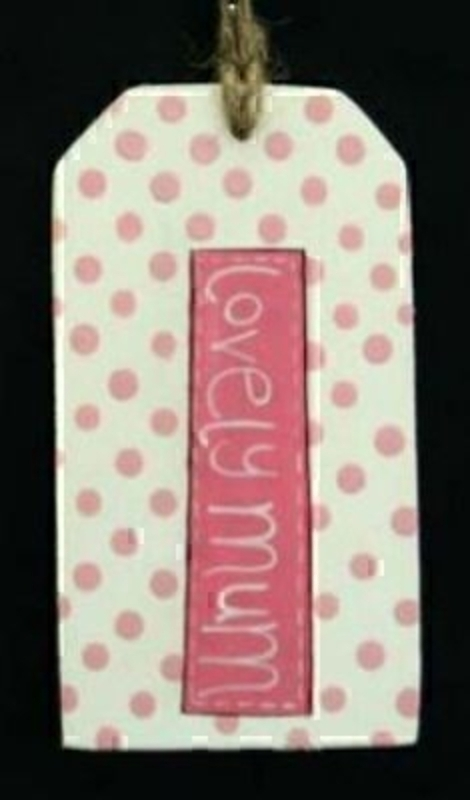 Pink dot wooden gift tag with caption 'Lovely Mum' Done in a luggage tag style with place on reverse to write your message. Size 9x5cm