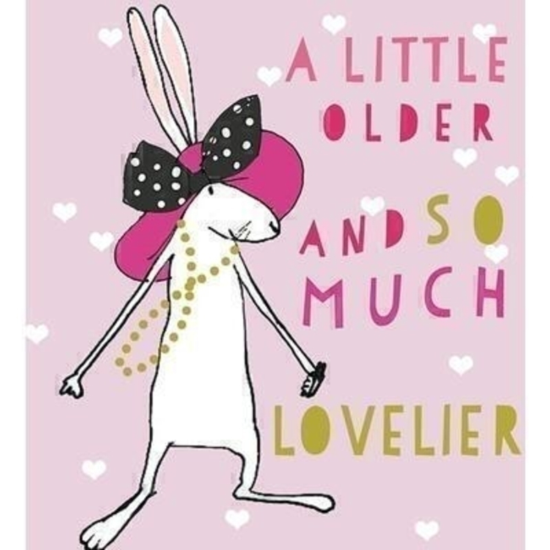 Rabbit in Pink Hat Birthday card by Liz and Pip. Beautifully designed card with hot foil stamp detail and the words ''a little older and so much lovelier''. Blank inside for your own message. 120x132mm