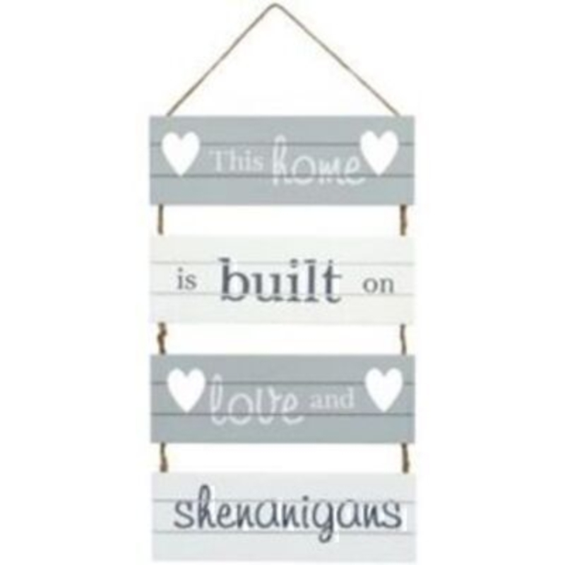 This Home is built on Love and Shenanigans Sign: Booker Gifts