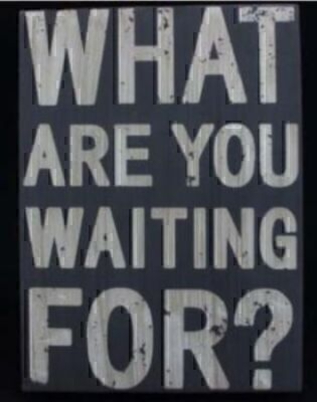 What Are You Waiting For Saying Sign By Gisela Graham: Booker Gifts