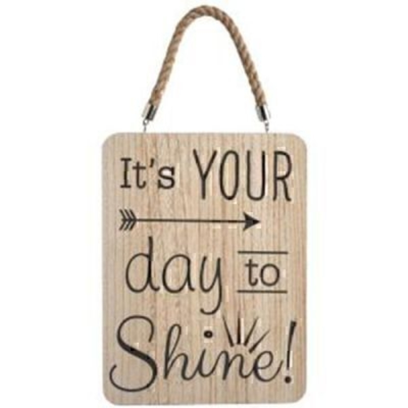 It is Your Day To Shine Sign by Transomnia: Booker Gifts