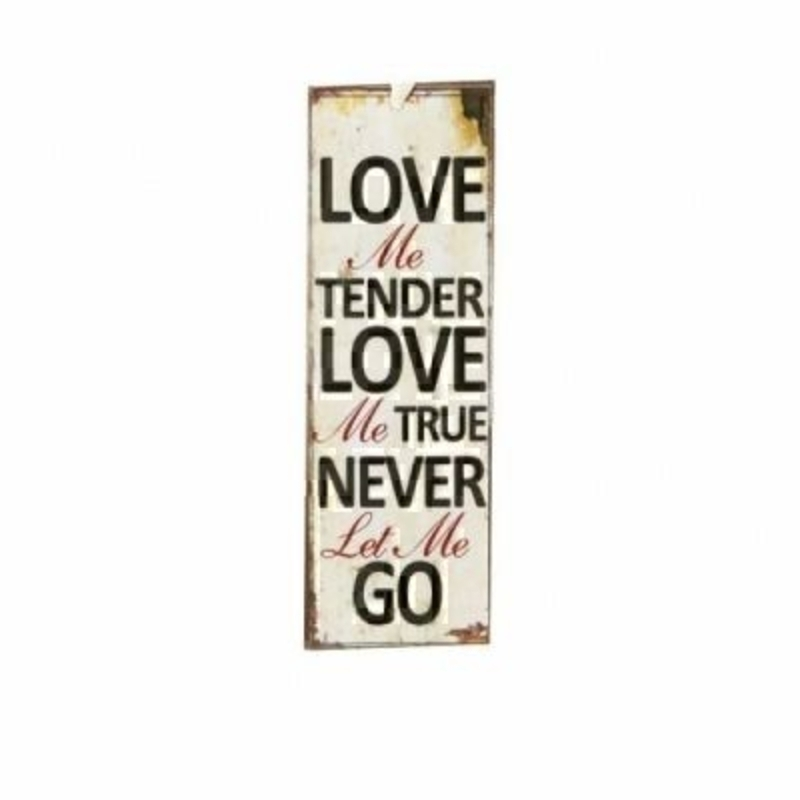 Love Me Tender Mini Metal Sign by Heaven Sends. Mini tin sign, could also be used as a bookmark with the caption 'Love me tender love me true never let me go'. Size 15x5cm.