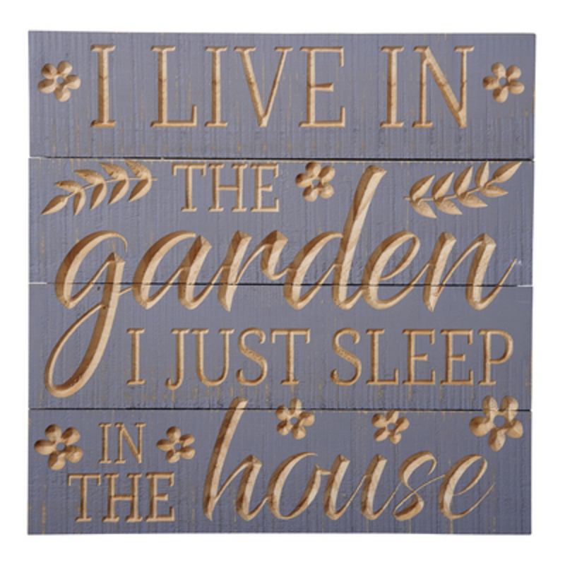 I Live In The Garden Sign. Gardening Sign